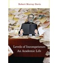 Levels of Incompetence: And Academic Life