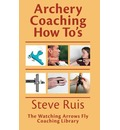 Archery Coaching How-To's