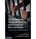 Civil Liberties, National Security and Prospects for Consensus: Legal, Philosophical and Religious Perspectives