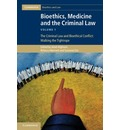 Bioethics, Medicine and the Criminal Law: Volume I: The Criminal Law and Bioethical Conflict: Walking the Tightrope