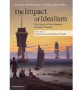 The Impact of Idealism: Volume 2: The Legacy of Post-Kantian German Thought