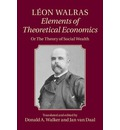 Leon Walras: Elements of Theoretical Economics: Or the Theory of Social Wealth
