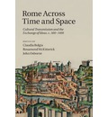 Rome Across Time and Space: Cultural Transmission and the Exchange of Ideas, c.500-1400