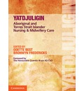Yatdjuligin: Aboriginal and Torres Strait Islander Nursing and Midwifery Care