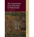 The Ancient Jews: From Alexander to Muhammad