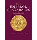 The Emperor Elagabalus: Fact or Fiction?