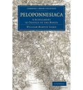 Peloponnesiaca: A Supplement to Travels in the Morea