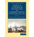 Journal of a Voyage in Baffin's Bay and Barrow Straits in the Years 1850-1851: Volume 2: Performed by H. M. Ships Lady Franklin and Sophia Under the Command of Mr. William Penny in Search of the Missing Crews of H. M. Ships Erebus and Terror
