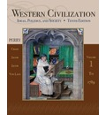 Western Civilization: To 1789 v. 1: Ideas, Politics, and Society