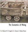 The Economics of Mining the Economics of Mining the Economics of Mining