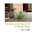 The History of the Class of '74 of Princeton College