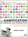 The Gamification of Learning and Instruction: Game-Based Methods and Strategies for Training and Education