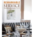Remarkable Service: A Guide to Winning and Keeping Customers for Servers, Managers, and Restaurant Owners