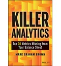 Killer Analytics: Top 20 Metrics Missing from Your Balance Sheet
