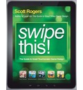 Swipe This!: The Guide to Great Touchscreen Game Design