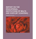Report on the Educational Institutions of Malta and Gozo [By S.Savona].