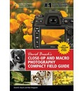 David Busch's Close-up and Macro Photography Compact Field Guide