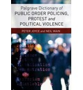 Palgrave Dictionary of Public Order Policing, Protest and Political Violence