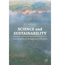 Science and Sustainability: Learning from Indigenous Wisdom