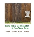 Natural History and Propagation of Fresh-Water Mussels