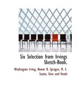 Six Selection from Irvings Sketch-Book.