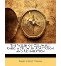 The Welsh of Columbus, Ohio: A Study in Adaptation and Assimilation