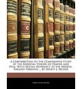 A Contribution to the Comparative Study of the Medieval Visions of Heaven and Hell: With Special Reference to the Middle-English Versions ... by Ernest J. Becker