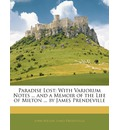 Paradise Lost: With Variorum Notes ... and a Memoir of the Life of Milton ... by James Prendeville
