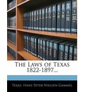 The Laws of Texas 1822-1897...