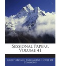 Sessional Papers, Volume 41