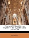 Pleasant Memories: A Woman's Thoughts and Life-Work