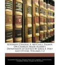 Attorney General A. Mitchell Palmer on Charges Made Against Department of Justice by Louis F. Post and Others, Volumes 1-2