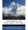 Canterbury and York Series, Volume 5