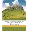 Haddon, the Manor, the Hall, Its Lords and Traditions