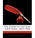 The Story of the Sun: New York, 1833-1918