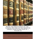 Papers and Proceedings of the ... General Meeting of the American Library Association Held at ..., Volume 32