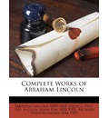 Complete Works of Abraham Lincoln Volume 5