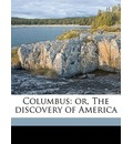 Columbus: Or, the Discovery of America