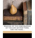 Manual of the Corporation of the City of New York, for the Years .. Volume Yr. 1851