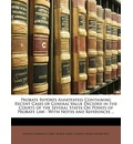 Probate Reports Annotated: Containing Recent Cases of General Value Decided in the Courts of the Several States on Points of Probate Law: With Notes and References ...