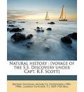 Natural History: [Voyage of the S.S. Discovery Under Capt. R.F. Scott]