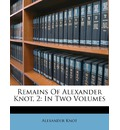 Remains of Alexander Knot, 2: In Two Volumes