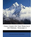 First Lines of the Practice of Physic, Volume 2