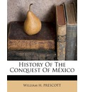 History of the Conquest of M Xico
