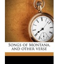 Songs of Montana, and Other Verse
