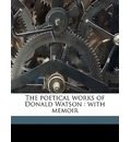 The Poetical Works of Donald Watson: With Memoir
