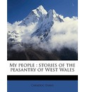My People: Stories of the Peasantry of West Wales