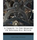 A Tribute to the Memory of William H.G. Butler