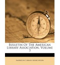 Bulletin of the American Library Association, Volume 3