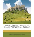 Bulletin of the American Library Association, Volume 1